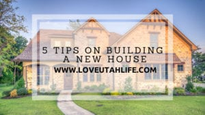 5 tips on building a new house in St. George